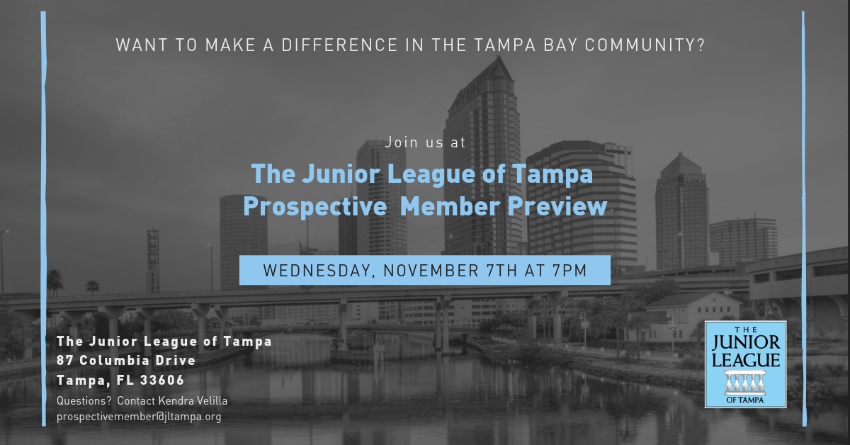 Prospective Member Preview on November 7th at 7 pm at The Junior League of Tampa Headquarters