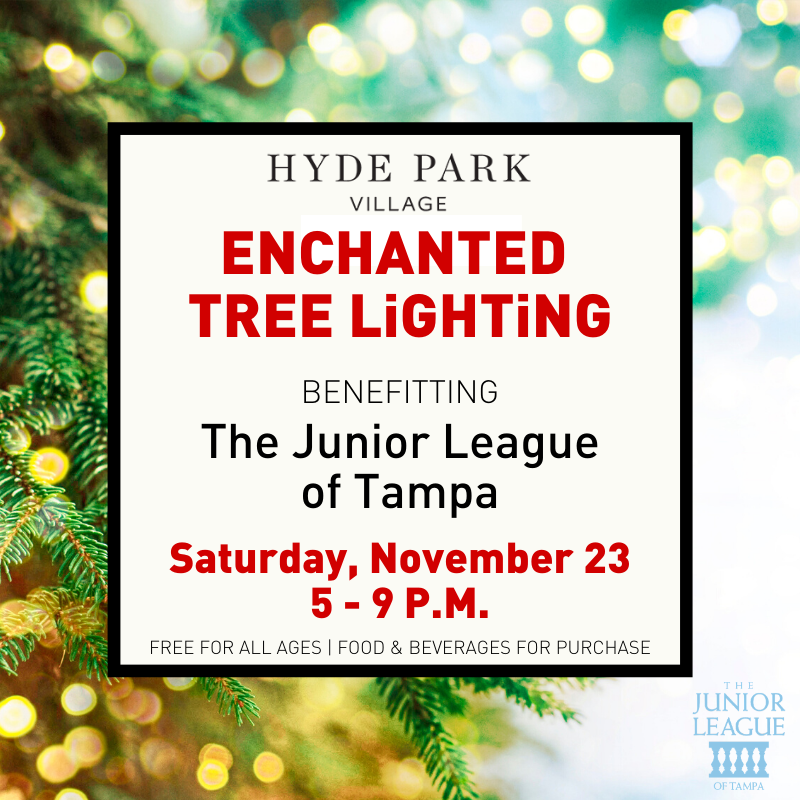Hyde Park Village Enchanted Tree Lighting 2019 Benefitting The Junior League of Tampa